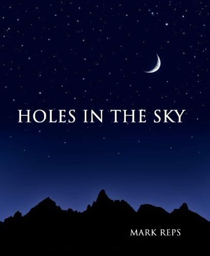 EBOOK HUNTER: WE Hunt For Books So YOU Don't Have To! -- A HotZippy Website: Today's Readers For Tomorrow's Bestsellers! © -- EBOOK HUNTER proudly presents: HOLES IN THE SKY (Small Town Sheriff:  Big Time Trouble)by Mark Reps!