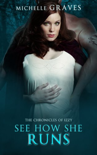 Bargain eBook Hunter: We Hunt for Free & Bargain eBooks So You Don't Have To! -- A HotZippy Website: Today's Readers for Tomorrow's Bestsellers! © -- Bargain eBook Hunter proudly presents: See How She Runs (The Chronicles of Izzy Book 1) by Michelle Graves!