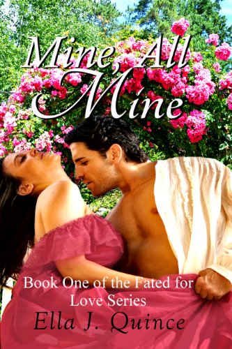 Bargain eBook Hunter: We Hunt for Free & Bargain eBooks So You Don't Have To! -- A HotZippy Website: Today's Readers for Tomorrow's Bestsellers! © -- Bargain eBook Hunter proudly presents: Mine, All Mine (Fated for Love Book 1) by Ella J. Quince!