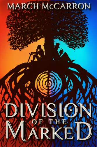 EBOOK HUNTER: WE Hunt For Books So YOU Don't Have To! -- A HotZippy Website: Today's Readers For Tomorrow's Bestsellers! © -- EBOOK HUNTER proudly presents: Division of the Marked (The Marked Series Book 1)by March McCarron!