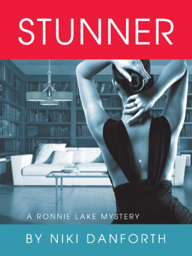 EBOOK HUNTER: WE Hunt For Books So YOU Don't Have To! -- A HotZippy Website: Today's Readers For Tomorrow's Bestsellers! © -- EBOOK HUNTER proudly presents: Stunner: A Ronnie Lake Mysteryby Niki Danforth!