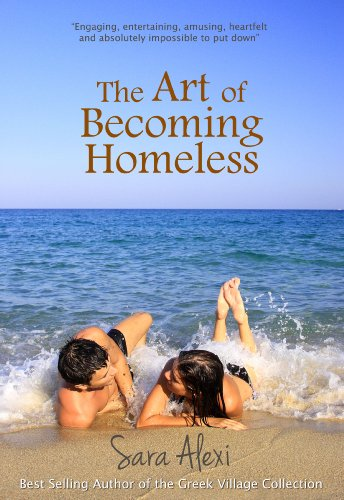 EBOOK HUNTER: WE Hunt For Books So YOU Don't Have To! -- A HotZippy Website: Today's Readers For Tomorrow's Bestsellers! © -- EBOOK HUNTER proudly presents: The Art of Becoming Homeless (The Greek Village Collection Book 5)by Sara Alexi!