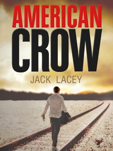 Bargain eBook Hunter: We Hunt for Free & Bargain eBooks So You Don't Have To! -- A HotZippy Website: Today's Readers for Tomorrow's Bestsellers! © -- Bargain eBook Hunter proudly presents: American Crow (The Missing Series Book 1) by Jack Lacey!