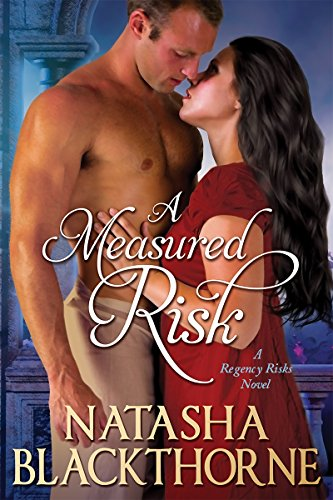 EBOOK HUNTER: WE Hunt For Books So YOU Don't Have To! -- A HotZippy Website: Today's Readers For Tomorrow's Bestsellers! © -- EBOOK HUNTER proudly presents: A Measured Risk (Regency Risks Book 1)by Natasha Blackthorne!