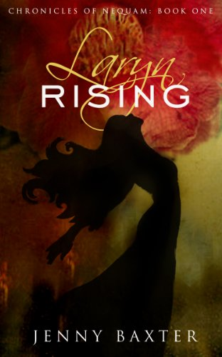 EBOOK HUNTER: WE Hunt For Books So YOU Don't Have To! -- A HotZippy Website: Today's Readers For Tomorrow's Bestsellers! © -- EBOOK HUNTER proudly presents: Laryn Rising (The Chronicles of Nequam)by Jenny Baxter!