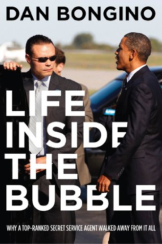 Bargain eBook Hunter: We Hunt for Free & Bargain eBooks So You Don't Have To! -- A HotZippy Website: Today's Readers for Tomorrow's Bestsellers! © -- Bargain eBook Hunter proudly presents: Life Inside the Bubble: Why a Top-Ranked Secret Service Agent Walked Away from It All by Dan Bongino!
