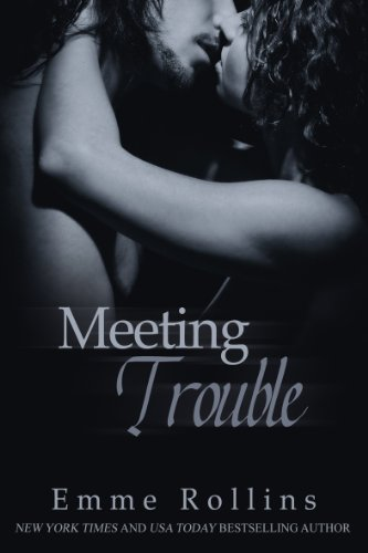 EBOOK HUNTER: WE Hunt For Books So YOU Don't Have To! -- A HotZippy Website: Today's Readers For Tomorrow's Bestsellers! © -- EBOOK HUNTER proudly presents: Meeting Trouble (New Adult Rock Star Romance)by Emme Rollins!