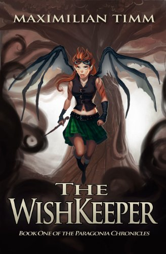 Bargain eBook Hunter: We Hunt for Free & Bargain eBooks So You Don't Have To! -- A HotZippy Website: Today's Readers for Tomorrow's Bestsellers! © -- Bargain eBook Hunter proudly presents: The WishKeeper (The Paragonia Chronicles Book 1) by Maximilian Timm!