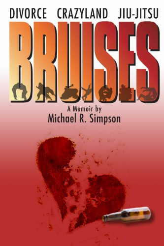 Bargain eBook Hunter: We Hunt for Free & Bargain eBooks So You Don't Have To! -- A HotZippy Website: Today's Readers for Tomorrow's Bestsellers! © -- Bargain eBook Hunter proudly presents: Bruises: Divorce, Crazyland, Jiu-jitsu...a Memoir (Journey to Black Belt) by Michael R. Simpson!