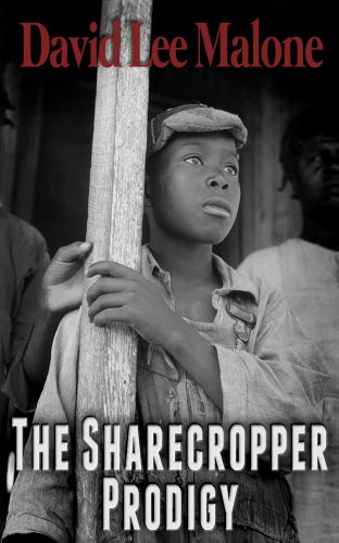 Bargain eBook Hunter: We Hunt for Free & Bargain eBooks So You Don't Have To! -- A HotZippy Website: Today's Readers for Tomorrow's Bestsellers! © -- Bargain eBook Hunter proudly presents: The Sharecropper Prodigy: A Southern Historical Thriller by David Lee Malone!