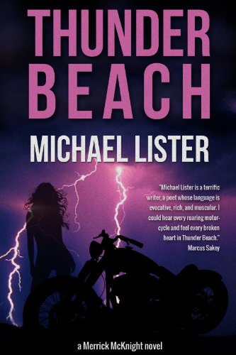 EBOOK HUNTER: WE Hunt For Books So YOU Don't Have To! -- A HotZippy Website: Today's Readers For Tomorrow's Bestsellers! © -- EBOOK HUNTER proudly presents: Thunder Beach (Merrick McKnight Book 1)by Michael Lister!