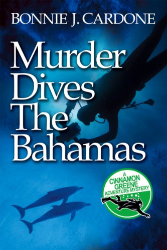 Bargain eBook Hunter: We Hunt for Free & Bargain eBooks So You Don't Have To! -- A HotZippy Website: Today's Readers for Tomorrow's Bestsellers! © -- Bargain eBook Hunter proudly presents: Murder Dives the Bahamas (Cinnamon Greene Adventure Mysteries) by Bonnie Cardone!