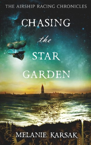Bargain eBook Hunter: We Hunt for Free & Bargain eBooks So You Don't Have To! -- A HotZippy Website: Today's Readers for Tomorrow's Bestsellers! © -- Bargain eBook Hunter proudly presents: Chasing the Star Garden (The Airship Racing Chronicles) by Melanie Karsak!