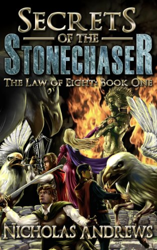 Bargain eBook Hunter: We Hunt for Free & Bargain eBooks So You Don't Have To! -- A HotZippy Website: Today's Readers for Tomorrow's Bestsellers! © -- Bargain eBook Hunter proudly presents: Secrets of the Stonechaser (The Law of Eight Book 1) by Nicholas Andrews!