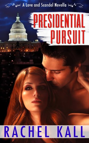Bargain eBook Hunter: We Hunt for Free & Bargain eBooks So You Don't Have To! -- A HotZippy Website: Today's Readers for Tomorrow's Bestsellers! © -- Bargain eBook Hunter proudly presents: Presidential Pursuit: A Love and Scandal Prequel by Rachel Kall!