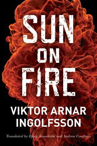 EBOOK HUNTER: WE Hunt For Books So YOU Don't Have To! -- A HotZippy Website: Today's Readers For Tomorrow's Bestsellers! © -- EBOOK HUNTER proudly presents: Sun On Fireby Viktor Arnar Ingolfsson!