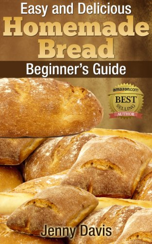 Bargain eBook Hunter: We Hunt for Free & Bargain eBooks So You Don't Have To! -- A HotZippy Website: Today's Readers for Tomorrow's Bestsellers! © -- Bargain eBook Hunter proudly presents: Easy and Delicious Homemade Bread: Beginner's Guide by Jenny Davis!
