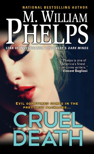 EBOOK HUNTER: WE Hunt For Books So YOU Don't Have To! -- A HotZippy Website: Today's Readers For Tomorrow's Bestsellers! © -- EBOOK HUNTER proudly presents: Cruel Deathby M. William Phelps!