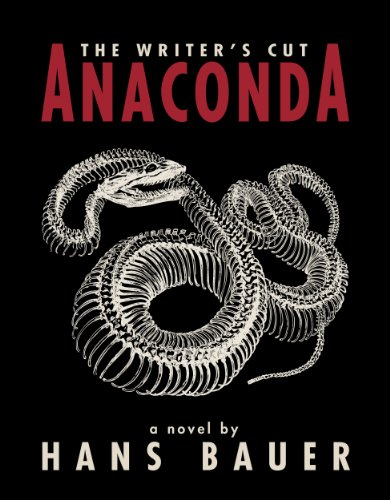 Bargain eBook Hunter: We Hunt for Free & Bargain eBooks So You Don't Have To! -- A HotZippy Website: Today's Readers for Tomorrow's Bestsellers! © -- Bargain eBook Hunter proudly presents: Anaconda: The Writer's Cut by Hans Bauer!