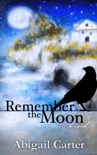 Bargain eBook Hunter: We Hunt for Free & Bargain eBooks So You Don't Have To! -- A HotZippy Website: Today's Readers for Tomorrow's Bestsellers! © -- Bargain eBook Hunter proudly presents: Remember the Moon: A Novel by Abigail Carter!