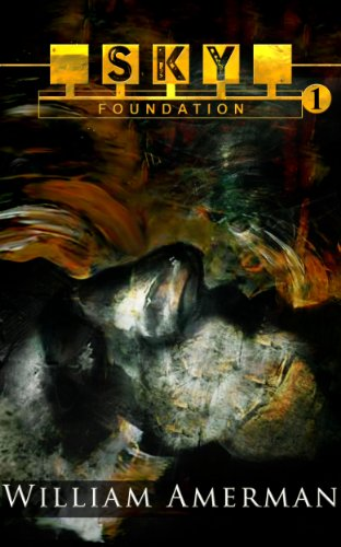 Bargain eBook Hunter: We Hunt for Free & Bargain eBooks So You Don't Have To! -- A HotZippy Website: Today's Readers for Tomorrow's Bestsellers! © -- Bargain eBook Hunter proudly presents: Sky1 - Foundation (The Sky Series) by William Amerman!