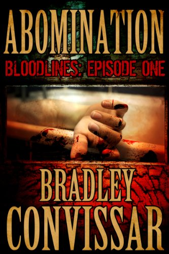 Bargain eBook Hunter: We Hunt for Free & Bargain eBooks So You Don't Have To! -- A HotZippy Website: Today's Readers for Tomorrow's Bestsellers! © -- Bargain eBook Hunter proudly presents: Abomination (Bloodlines: A Serial Thriller, Episode 1) by Bradley Convissar!