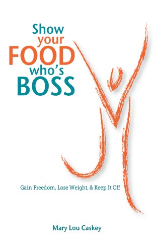 Bargain eBook Hunter: We Hunt for Free & Bargain eBooks So You Don't Have To! -- A HotZippy Website: Today's Readers for Tomorrow's Bestsellers! © -- Bargain eBook Hunter proudly presents: Show Your Food Who's Boss: Gain Freedom, Lose Weight & Keep It Off by Mary Lou Caskey!