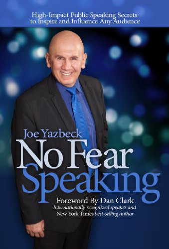 EBOOK HUNTER: WE Hunt For Books So YOU Don't Have To! -- A HotZippy Website: Today's Readers For Tomorrow's Bestsellers! © -- EBOOK HUNTER proudly presents: No Fear Speaking: High-Impact Public Speaking Secrets to Inspire and Influence Any Audienceby Joe Yazbeck!