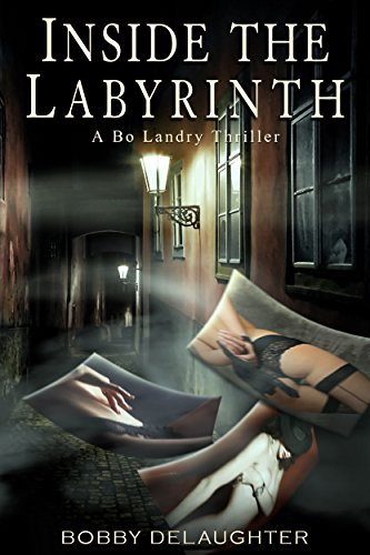 EBOOK HUNTER: WE Hunt For Books So YOU Don't Have To! -- A HotZippy Website: Today's Readers For Tomorrow's Bestsellers! © -- EBOOK HUNTER proudly presents: Inside The Labyrinth: A Bo Landry Thrillerby Bobby DeLaughter!