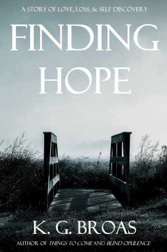Bargain eBook Hunter: We Hunt for Free & Bargain eBooks So You Don't Have To! -- A HotZippy Website: Today's Readers for Tomorrow's Bestsellers! © -- Bargain eBook Hunter proudly presents: Finding Hope by K Broas!