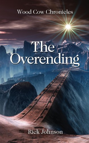 Bargain eBook Hunter: We Hunt for Free & Bargain eBooks So You Don't Have To! -- A HotZippy Website: Today's Readers for Tomorrow's Bestsellers! © -- Bargain eBook Hunter proudly presents: The Overending (Wood Cow Chronicles Book 2) by Rick Johnson!