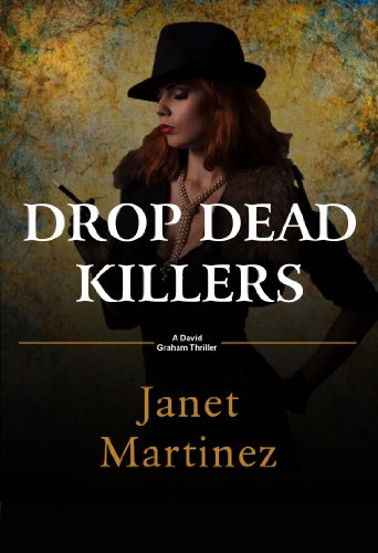 Bargain eBook Hunter: We Hunt for Free & Bargain eBooks So You Don't Have To! -- A HotZippy Website: Today's Readers for Tomorrow's Bestsellers! © -- Bargain eBook Hunter proudly presents: Drop Dead Killers: A David Graham Thriller (David Graham Thrillers Book 1) by Janet Martinez!