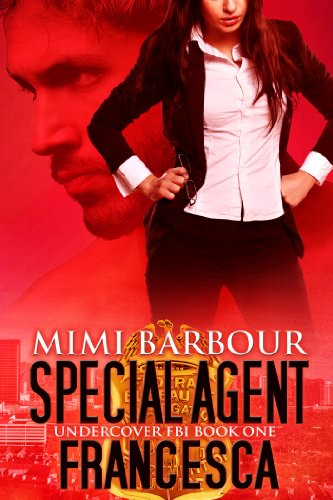 Bargain eBook Hunter: We Hunt for Free & Bargain eBooks So You Don't Have To! -- A HotZippy Website: Today's Readers for Tomorrow's Bestsellers! © -- Bargain eBook Hunter proudly presents: Special Agent Francesca (Undercover FBI Book 1) by Mimi Barbour!