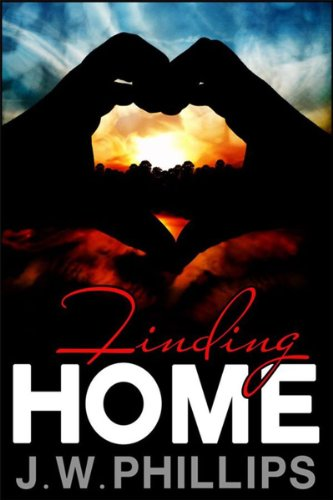 Bargain eBook Hunter: We Hunt for Free & Bargain eBooks So You Don't Have To! -- A HotZippy Website: Today's Readers for Tomorrow's Bestsellers! © -- Bargain eBook Hunter proudly presents: Finding Home by J.W. Phillips!