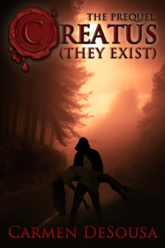 Bargain eBook Hunter: We Hunt for Free & Bargain eBooks So You Don't Have To! -- A HotZippy Website: Today's Readers for Tomorrow's Bestsellers! © -- Bargain eBook Hunter proudly presents: Creatus (They Exist): The Prequel (Creatus Series Book 0) by Carmen DeSousa!