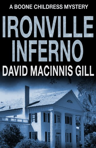 Bargain eBook Hunter: We Hunt for Free & Bargain eBooks So You Don't Have To! -- A HotZippy Website: Today's Readers for Tomorrow's Bestsellers! © -- Bargain eBook Hunter proudly presents: Ironville Inferno - A Thriller (Boone Childress Mysteries Book 3) by David Macinnis Gill!