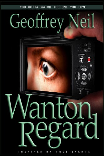 Bargain eBook Hunter: We Hunt for Free & Bargain eBooks So You Don't Have To! -- A HotZippy Website: Today's Readers for Tomorrow's Bestsellers! © -- Bargain eBook Hunter proudly presents: Wanton Regard by Geoffrey Neil!