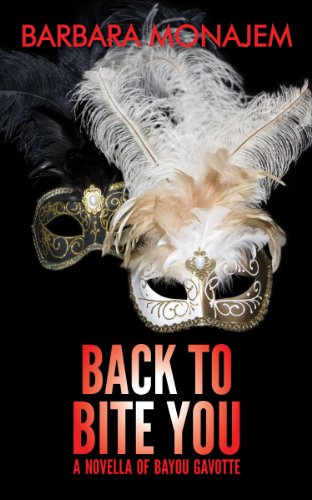 Bargain eBook Hunter: We Hunt for Free & Bargain eBooks So You Don't Have To! -- A HotZippy Website: Today's Readers for Tomorrow's Bestsellers! © -- Bargain eBook Hunter proudly presents: Back to Bite You: A Novella of Bayou Gavotte by Barbara Monajem!