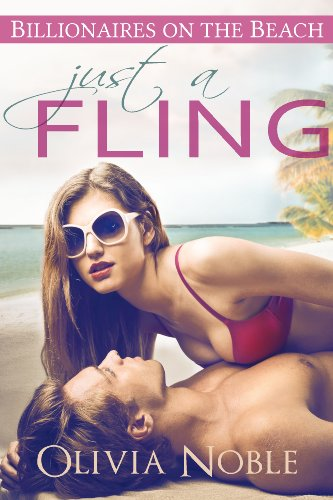 Bargain eBook Hunter: We Hunt for Free & Bargain eBooks So You Don't Have To! -- A HotZippy Website: Today's Readers for Tomorrow's Bestsellers! © -- Bargain eBook Hunter proudly presents: Just a Fling (Billionaires on the Beach Book 1) by Olivia Noble!