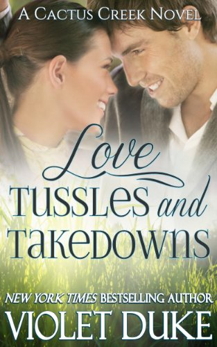 Bargain eBook Hunter: We Hunt for Free & Bargain eBooks So You Don't Have To! -- A HotZippy Website: Today's Readers for Tomorrow's Bestsellers! © -- Bargain eBook Hunter proudly presents: Love, Tussles, and Takedowns (Cactus Creek Book 3) by Violet Duke!