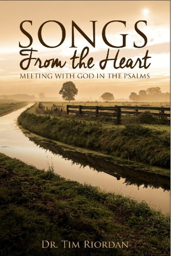 EBOOK HUNTER: WE Hunt For Books So YOU Don't Have To! -- A HotZippy Website: Today's Readers For Tomorrow's Bestsellers! © -- EBOOK HUNTER proudly presents: Songs From the Heart: Meeting with God in the Psalms - A Bible Study and Devotional Guideby Tim Riordan!