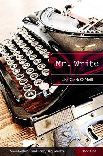 Bargain eBook Hunter: We Hunt for Free & Bargain eBooks So You Don't Have To! -- A HotZippy Website: Today's Readers for Tomorrow's Bestsellers! © -- Bargain eBook Hunter proudly presents: Mr. Write (Sweetwater) by Lisa Clark O'Neill!