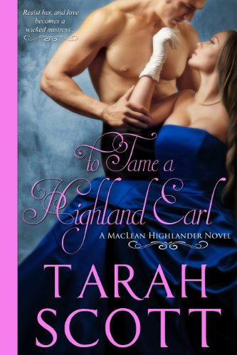Bargain eBook Hunter: We Hunt for Free & Bargain eBooks So You Don't Have To! -- A HotZippy Website: Today's Readers for Tomorrow's Bestsellers! © -- Bargain eBook Hunter proudly presents: To Tame a Highland Earl (MacLean Highlander Novel) by Tarah Scott!