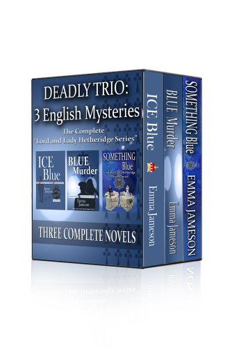 Bargain eBook Hunter: We Hunt for Free & Bargain eBooks So You Don't Have To! -- A HotZippy Website: Today's Readers for Tomorrow's Bestsellers! © -- Bargain eBook Hunter proudly presents: Deadly Trio: 3 English Mysteries: Ice Blue, Blue Murder, Something Blue (Lord and Lady Hetheridge Mystery Series) by Emma Jameson!