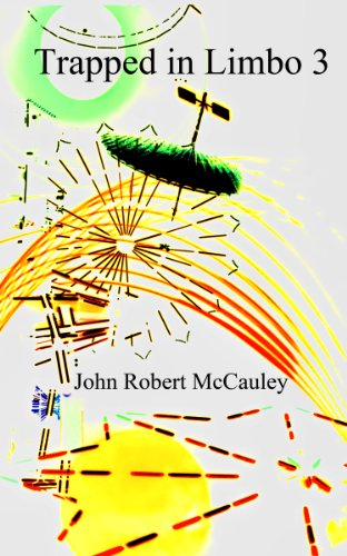 Bargain eBook Hunter: We Hunt for Free & Bargain eBooks So You Don't Have To! -- A HotZippy Website: Today's Readers for Tomorrow's Bestsellers! © -- Bargain eBook Hunter proudly presents: Trapped in Limbo 3 by John Robert McCauley!