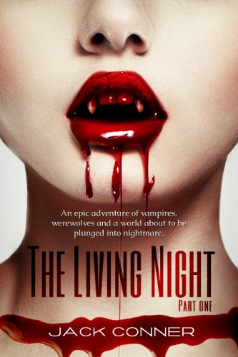Bargain eBook Hunter: We Hunt for Free & Bargain eBooks So You Don't Have To! -- A HotZippy Website: Today's Readers for Tomorrow's Bestsellers! © -- Bargain eBook Hunter proudly presents: The Living Night: Part One: An epic tale of vampires, werewolves, horror, fantasy and action by Jack Conner!