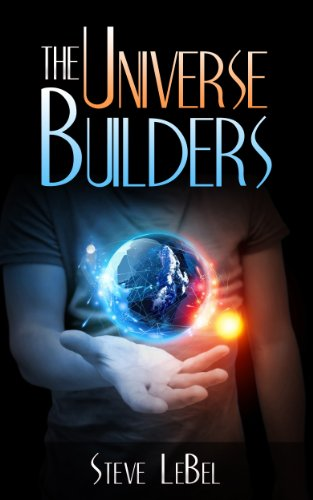 EBOOK HUNTER: WE Hunt For Books So YOU Don't Have To! -- A HotZippy Website: Today's Readers For Tomorrow's Bestsellers! © -- EBOOK HUNTER proudly presents: The Universe Builders: Bernie and the Puttyby Steve LeBel!