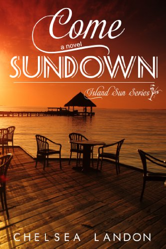 Bargain eBook Hunter: We Hunt for Free & Bargain eBooks So You Don't Have To! -- A HotZippy Website: Today's Readers for Tomorrow's Bestsellers! © -- Bargain eBook Hunter proudly presents: Come Sundown (Island Sun Series) by Chelsea Landon!