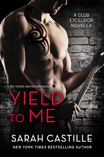 Bargain eBook Hunter: We Hunt for Free & Bargain eBooks So You Don't Have To! -- A HotZippy Website: Today's Readers for Tomorrow's Bestsellers! © -- Bargain eBook Hunter proudly presents: Yield to Me: A Club Excelsior Novella by Sarah Castille!