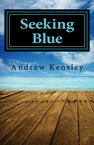 Bargain eBook Hunter: We Hunt for Free & Bargain eBooks So You Don't Have To! -- A HotZippy Website: Today's Readers for Tomorrow's Bestsellers! © -- Bargain eBook Hunter proudly presents: Seeking Blue by Andrew Kensley!